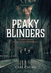 Peaky Blinders Prawdziwa historia słynnych gangów Birminghamu - Carl Chinn | mała okładka