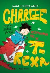 Charlie przemienia się w T-Rexa - Sam Copeland | mała okładka