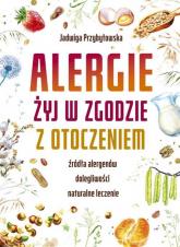Alergie Żyj w zgodzie z otoczeniem - Jadwiga Przybyłowska | mała okładka