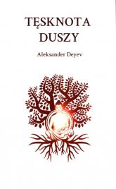 Tęsknota duszy - Aleksander Deyev | mała okładka