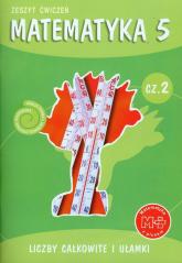 Matematyka z plusem 5 Zeszyt ćwiczeń Część 2 Liczby całkowite i ułamki Szkoła podstawowa - Bolałek Zofia, Dobrowolska Małgorzata, Mysior Adam | mała okładka