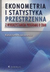 Ekonometria i statystyka przestrzenna z wykorzystaniem programu R CRAN - Katarzyna Kopczewska   mała okładka