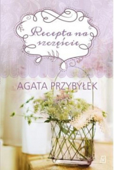 Recepta na szczęście - Agata Przybyłek | mała okładka