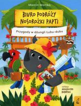 Biuro podróży nosorożki Papti Przygody w dżungli Łubu-dubu - Marcin Mortka | mała okładka
