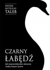 Czarny łabędź Jak nieprzewidywalne zdarzenia rządzą naszym życiem - Taleb Nassim Nicholas | mała okładka