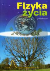 Fizyka życia - John Freeslow | mała okładka