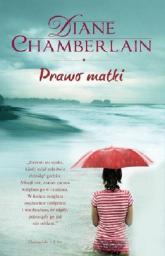 Prawo matki - Diane Chamberlain | mała okładka