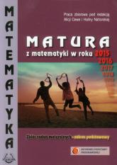 Matematyka Matura z matematyki w roku 2015 Zbiór zadań maturalnych Zakres podstawowy - zbiorowa Praca | mała okładka