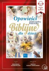 Opowieści Biblijne dla dzieci - Alekasandra Polewska | mała okładka
