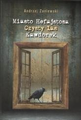 Miasto Hefajstosa Czysty las Kawdorek - Andrzej Zaniewski | mała okładka