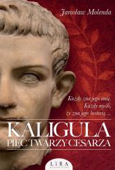 Kaligula Pięć twarzy cesarza - Jarosław Molenda | mała okładka