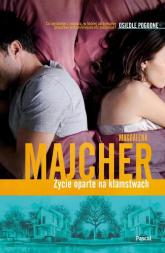 Życie oparte na kłamstwach Osiedle Pogodne - Magdalena Majcher   mała okładka