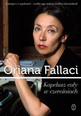 Kapelusz cały w czereśniach - Oriana Fallaci | mała okładka