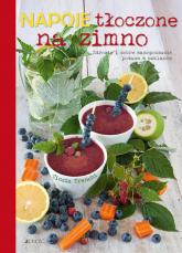 Napoje tłoczone na zimno Zdrowie i dobre samopoczucie zamknięte w szklance - Cinzia Trenchi | mała okładka