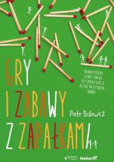 Gry i zabawy z zapałkami - Piotr Kosowicz | mała okładka