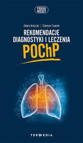Rekomendacje diagnostyki i leczenia POChP - Antczak Adam, Tworek Damian   mała okładka