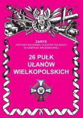26 Pułk Ułanów Wielkopolskich - Przemysław Dymek | mała okładka