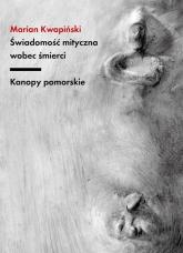 Świadomość mityczna wobec śmierci Kanopy pomorskie - Marian Kwapiński | mała okładka