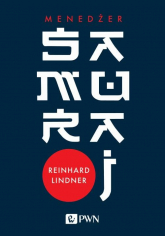 Menedżer samuraj Intuicja jako klucz do sukcesu - Reinhard Lindner | mała okładka