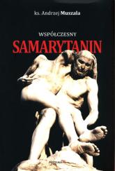 Współczesny Samarytanin - Andrzej Muszala | mała okładka