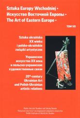 Sztuka Europy Wschodniej Tom 7 Sztuka ukraińska XX wieku i polsko-ukraińskie związki artystyczne -  | mała okładka