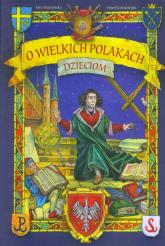 O wielkich Polakach dzieciom - Ewa Skarżyńska | mała okładka