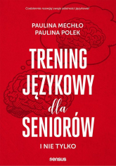 Trening językowy dla seniorów i nie tylko - Mechło Paulina, Polek Paulina | mała okładka