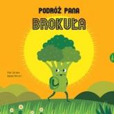 Podróż Pana Brokuła - Serrano Pilar, Baruzzi Agnese | mała okładka