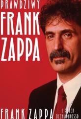 Prawdziwy Frank Zappa - Zappa Frank, Occhiogrosso Peter   mała okładka