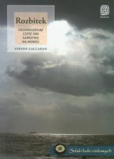 Rozbitek Siedemdziesiąt sześć dni samotnie na morzu - Steven Callahan | mała okładka