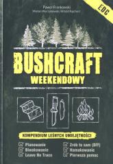 Bushcraft weekendowy.  Kompendium  leśnych umiejętności - Frankowski Paweł, Wyrzykowski Marian, Rajchert Witold | mała okładka