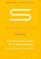 Elementarne formy życia religijnego - Emile Durkheim | mała okładka