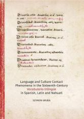 Language and Culture Contact Phenomena in the Sixteenth-Century Vocabulario trilingüe in Spanish, La - Szymon Gruda | mała okładka