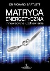 Matryca Energetyczna - Richard Bartlett | mała okładka