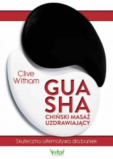 Gua Sha chiński masaż uzdrawiający - Clive Witham | mała okładka