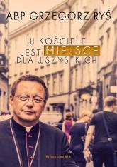 W Kościele jest miejsce dla wszystkich - Grzegorz Ryś | mała okładka