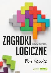 Zagadki logiczne Zabawa w rozumowanie - Piotr Kosowicz | mała okładka