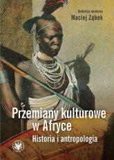 Przemiany kulturowe w Afryce Historia i antropologia -  | mała okładka
