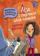 Ada i tajemnica Galla Anonima - Grażyna Bąkiewicz | mała okładka