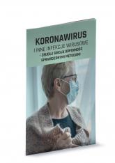 Koronawirus i inne infekcje wirusowe zbuduj swoją odporność sprawdzonymi metodami - zbiorowa Praca | mała okładka