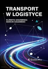 Transport w logistyce - Elżbieta Gołembska, Marcin Gołembski   mała okładka