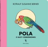 Pola z ulicy Czereśniowej - Rotraut Susanne Berner | mała okładka