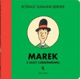 Marek z ulicy Czereśniowej - Rotraut Susanne Berner | mała okładka
