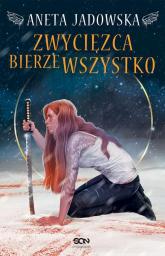 Heksalogia o Dorze Wilk 3 Zwycięzca bierze wszystko - Aneta Jadowska | mała okładka