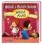 Dusia i Psinek-Świnek. Wielka miłość - Justyna Bednarek | mała okładka