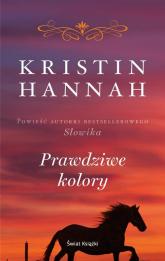 Prawdziwe kolory - Kristin Hannah | mała okładka