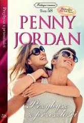 Przybysz z przeszłości Mistrzyni Romansu Tom 58 - Penny Jordan | mała okładka