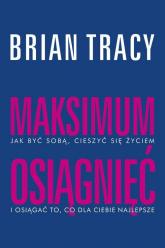 Maksimum osiągnięć - Brian Tracy | mała okładka