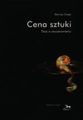 Cena sztuki Tezy o zaczarowaniu - Dariusz Czaja | mała okładka