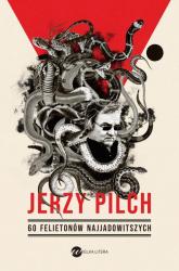 60 felietonów najjadowitszych - Jerzy Pilch | mała okładka